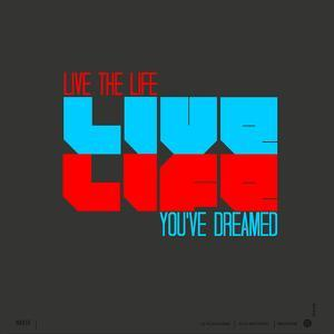 Live Life Poster by NaxArt