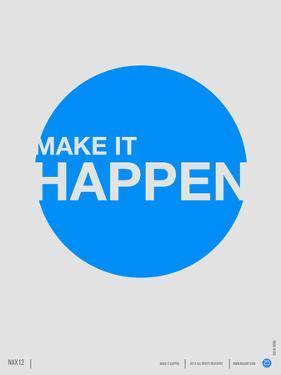 Make it Happen Poster by NaxArt