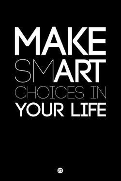 Make Smart Choices in Your Life 1 by NaxArt