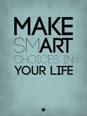 Make Smart Choices in Your Life 2 by NaxArt