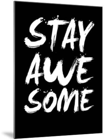 Stay Awesome Black by NaxArt
