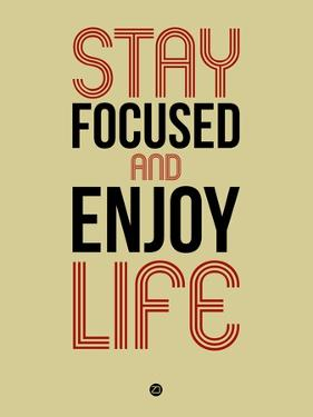 Stay Focused and Enjoy Life 1 by NaxArt