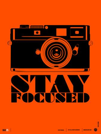 Stay Focused Poster by NaxArt
