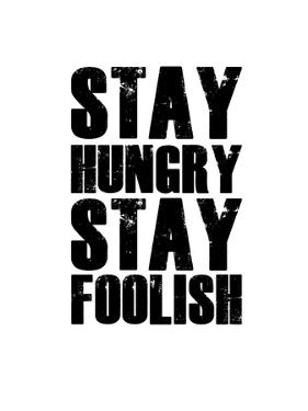 Stay Hungry Stay Foolish White by NaxArt