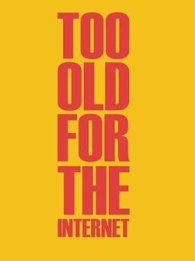 Too Old for the Internet Yellow by NaxArt