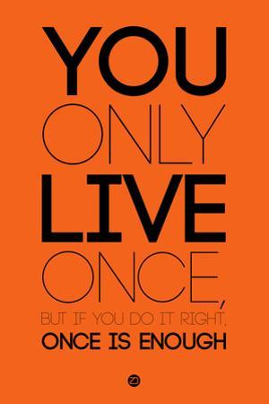 You Only Live Once Orange by NaxArt