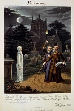 Necromancy: Edward Kelly, a Magician, Raising the Ghost of a Person Lately Deceased, in the…
