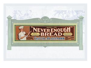 Never Enough Bread