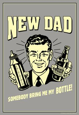 New Dad Somebody Bring Me My Bottle Funny Retro Poster