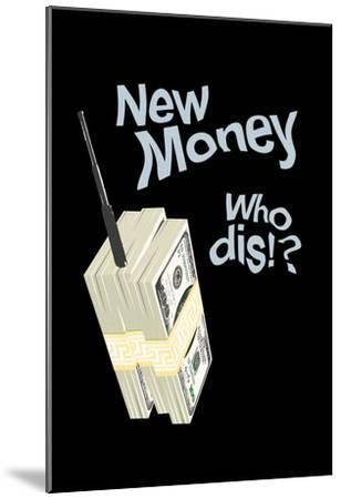 New Money Who Dis!?