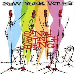 New York Voices - Sing! Sing! Sing!