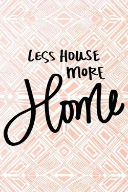 Less House More Home by Nicholas Biscardi