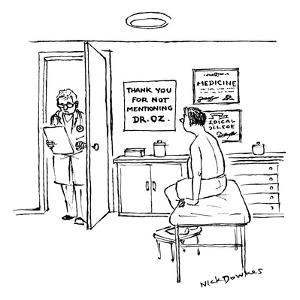 A doctor walks into an office where a patient is a waiting. A sign in the … - New Yorker Cartoon by Nick Downes