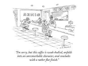 """I'm sorry, but this coffee is weak-bodied, unfolds into an unremarkable c…"" - New Yorker Cartoon by Nick Downes"
