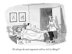 """It's always the same argument with us, isn't it, Marge?"" - New Yorker Cartoon by Nick Downes"