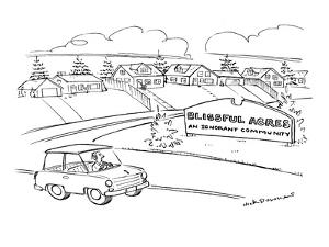 "Man drives by community with sign reading: ""Blissful Acres: An Ignorant Co… - New Yorker Cartoon by Nick Downes"