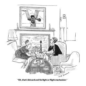 """Oh, that's Edward and his fight or flight mechanism."" - Cartoon by Nick Downes"