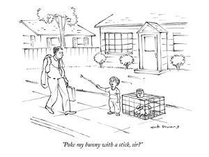 """Poke my bunny with a stick, sir?"" - New Yorker Cartoon by Nick Downes"