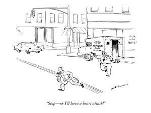 """Stop—or I'll have a heart attack!"" - New Yorker Cartoon by Nick Downes"