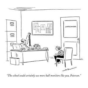 """The school could certainly use more hall monitors like you, Peterson."" - New Yorker Cartoon by Nick Downes"