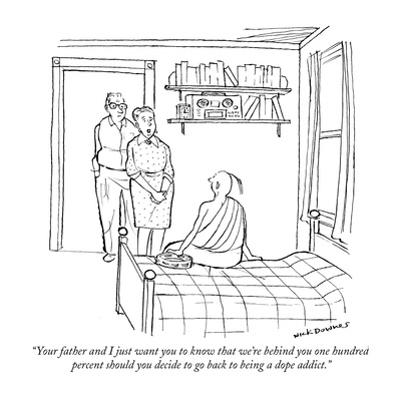 """""""Your father and I just want you to know that we're behind you one hundred…"""" - New Yorker Cartoon by Nick Downes"""