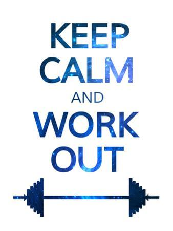 Keep Calm and Work out Motivation Quote. Colorful Vector Typography Concept. by nickjoo