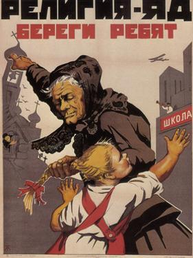 Religion Is Poison, Protects Children Against, 1930 by Nikolai Borisovich Terpsikhorov