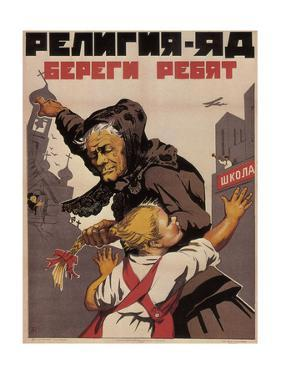 Religion Is Poison, Protects Children Against, 1930 by Nikolai Borisovich Terpsikhorov