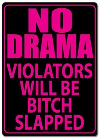 No Drama Tin Sign
