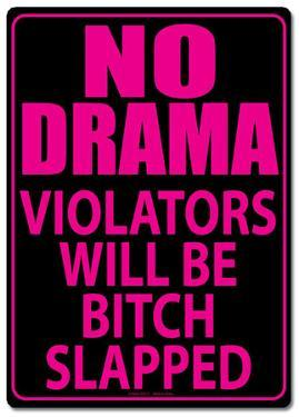 No Drama Tin Sign