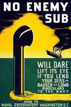 No Enemy Sub Will Dare Lift it's Eye If You Lend Your Zeiss