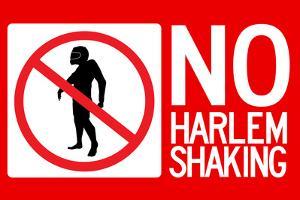 No Harlem Shaking