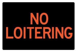 No Loitering Sign Poster