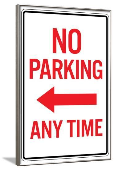 No Parking Any Time Left Arrow Sign Poster--Framed Poster