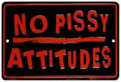 No Pissy Attitudes