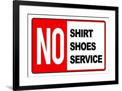 No Shirt Shoes Service--Framed Art Print