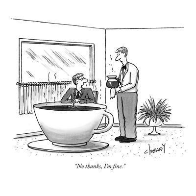 https://imgc.allpostersimages.com/img/posters/no-thanks-i-m-fine-new-yorker-cartoon_u-L-PGR1UU0.jpg?artPerspective=n