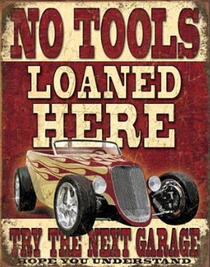 No Tools Loaned Here