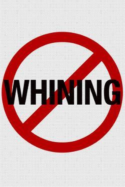 No Whining Plastic Sign