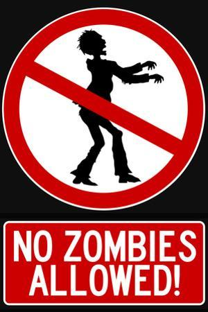 No Zombies Allowed Sign Plastic Sign