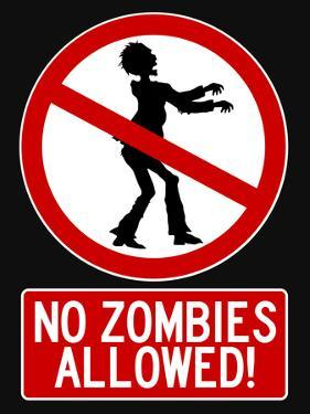 No Zombies Allowed Sign Poster Print