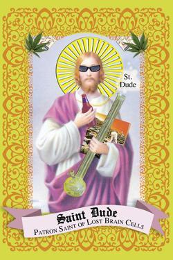 Saint Dude: Patron Saint Of Stoners by Noble Works