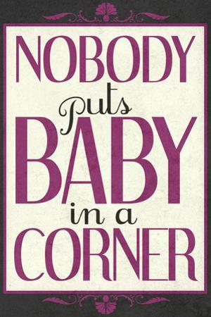 Nobody Puts Baby In A Corner