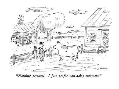 https://imgc.allpostersimages.com/img/posters/nothing-personal-i-just-prefer-non-dairy-creamers-new-yorker-cartoon_u-L-PGT8LI0.jpg?artPerspective=n