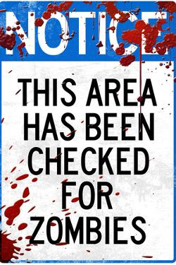 Notice This Area Checked for Zombies Sign Plastic Sign