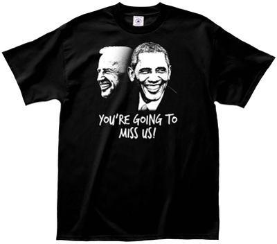 Obama & Biden You're going to Miss Us