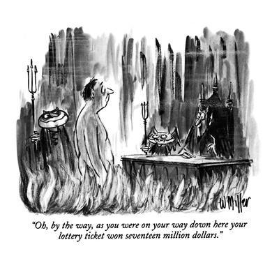 https://imgc.allpostersimages.com/img/posters/oh-by-the-way-as-you-were-on-your-way-down-here-your-lottery-ticket-won-new-yorker-cartoon_u-L-PGT6SR0.jpg?artPerspective=n