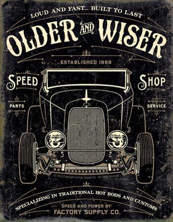 Older & Wiser - 30s Rod Tin Sign