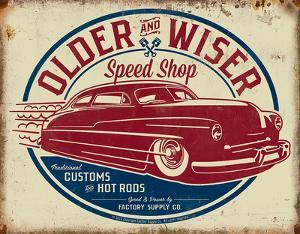 Older & Wiser - 50s Rod Tin Sign