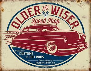 Older & Wiser - 50s Rod Tin Sign